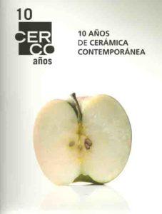 10 AÑOS de cerámica contemporánea [exposición]